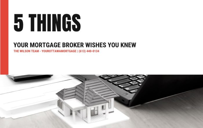 Ottawa Mortgage Broker | 5 Things Your Broker Wishes You Knew