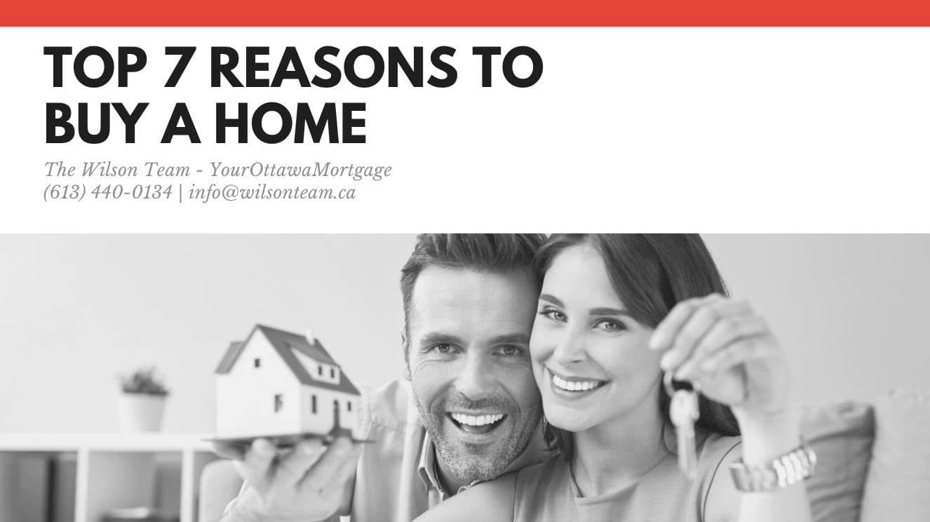 Ottawa Mortgage Broker | Top 7 Reasons to Buy a Home